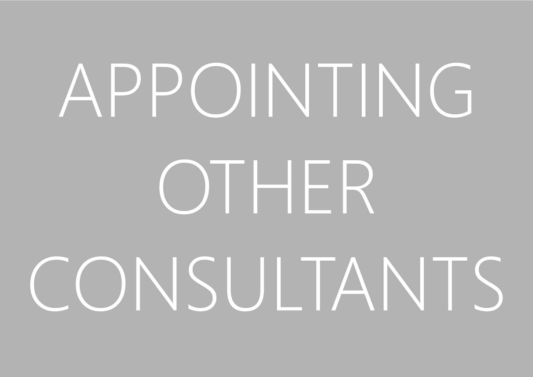 Appointing other Consultants